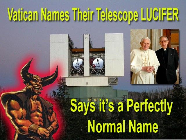 Lucifer is the name of the vatican telescope !
